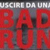 Uscire da una bad-run: quando la tecnica non conta