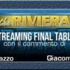 Diretta streaming: Ciccio Valenti torna al commento per il tavolo finale del Riviera Game!