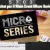 """""""Micro Series Special"""" su PokerStars: gioca al Casinò, vinci ticket per il Main Event 100.000 gtd!"""