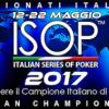 ISOP 2017: dal 12 al 22 maggio tornano i Campionati Italiani di poker!