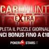 CardHunt Extra su PokerStars: colleziona le carte del puzzle, ogni giorno puoi vincere fino a €10.000 bonus!