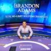 Tre tavoli finali (e una vittoria) nei primi tre eventi del Poker Masters: che tripletta incredibile per Brandon Adams!