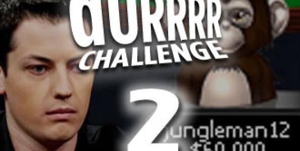 Durrrr Challenge: Dan Cates e Tom Dwan vogliono chiudere la sfida nei prossimi nove mesi