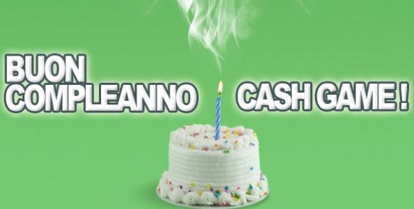 Buon compleanno, Cash Game!
