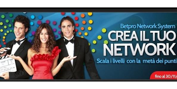 Crea il tuo Network su BetPro e scala i livelli con la metà dei punti!