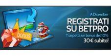 Non sei iscritto a BetPro? Se ti registri a Dicembre hai un bonus immediato di 30€!