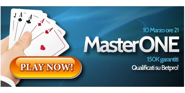 Su Betpro arriva il MasterONE, torneo da 150.000 euro garantiti. Qualificati gratis!