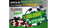 """Glaming Poker, tornei """"Replay"""": dal 2 al 9 giugno 1 milione di euro garantiti!"""