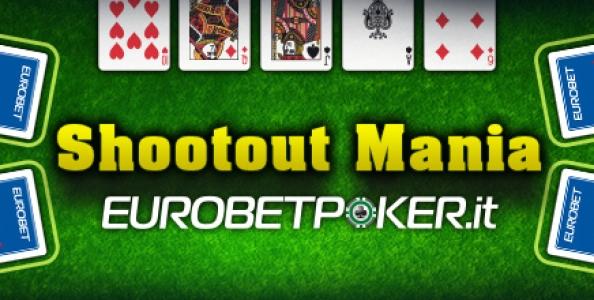 Arriva la ShootOut Mania su Eurobet Poker!