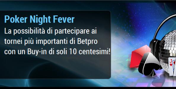 """BetPro: partecipa alla """"Poker Night Fever"""" e conquista numerosi ticket torneo! Sfrutta anche il bonus reload…"""