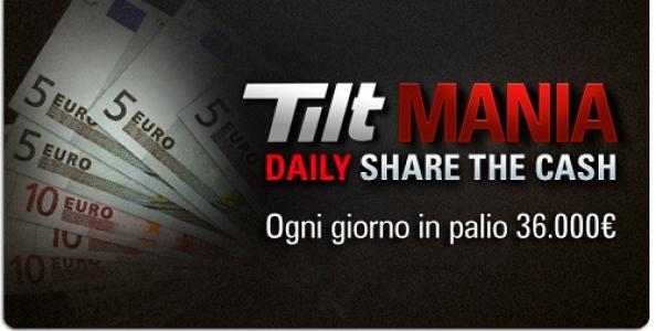 Tilt Mania, parte 'Daily share the cash': cinque classifiche e migliaia di premi ogni giorno!