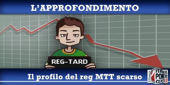 """Il profilo del 'Reg Tard' MTT secondo i Top Regular: """"E' un bersaglio perfetto!"""""""