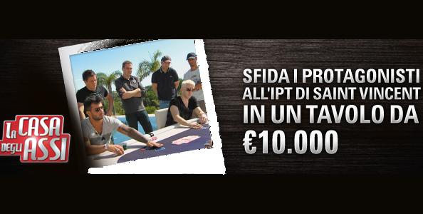 Qualificati online e sfida i protagonisti della Casa degli Assi a Saint Vincent per un montepremi di 10.000€!
