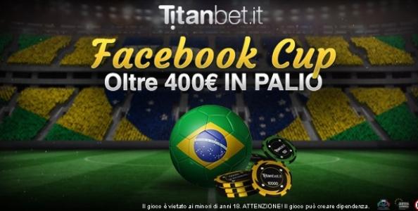 Titanbet porta i mondiali a casa tua con la nuovissima Titan Facebook Cup: in palio un montepremi di oltre 400€!