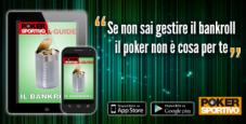 Scarica l'app di Poker Sportivo: per te una guida con tutti trucchi sulla gestione del bankroll dal Team Pro di Sisal Poker!