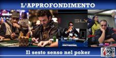 Quanto conta l'intuito nel poker? Parola ai giocatori più esperti.