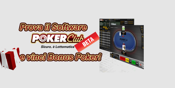Nuovo software beta su Poker Club: provalo e ricevi bonus poker!