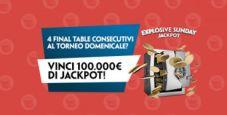 100.000€ a chi raggiunge 4 tavoli finali Explosive Sunday: che Jackpot su Paddy Power!