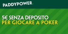 5€ bonus senza deposito per Paddy Power Poker!