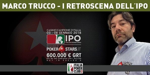 """""""Bettelli pensava che fosse uno scherzo!"""" Marco Trucco e i retroscena del nuovo IPO by PokerStars"""