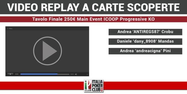 Video-replay a carte scoperte: il Tavolo Finale del Main Event ICOOP vinto da Andrea Crobu!