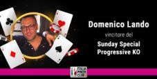 La cavalcata vittoriosa di Domenico Lando al Sunday Special Progressive KO, con parole sue