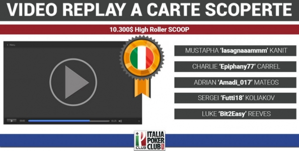 Il video-replay a carte scoperte del trionfo di Mustapha Kanit all'High Roller SCOOP