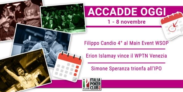 Accadde Oggi: Candio November Nine WSOP, Islamay è WPT Venezia, il trionfo di Simone Speranza!