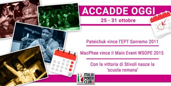 Accadde Oggi: Pateichuk vince l'EPT di Sanremo, MacPhee conquista il Main WSOPE, Stivoli sbanca Barcellona