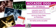 Accadde Oggi: Loccarini vince un prestigioso IPT, arriva lo Zoom su PokerStars, il reality sul poker