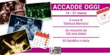 Accadde Oggi 14-21 marzo: il cuore di Gianluca Marcucci, il misclick da 100 mila dollari, gli Spin&Go in Italia