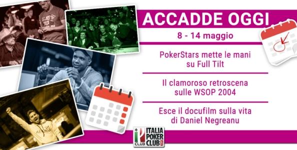 Accadde Oggi: PokerStars acquista Full Tilt, WSOP a rischio cancellazione, il film su Negreanu