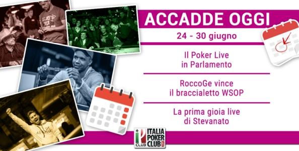 Accadde Oggi: nuova legge sul Poker live, il braccialetto di RoccoGE, la prima gioia di Stevanato