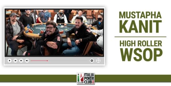 Diretta streaming Mustapha Kanit per il braccialetto al tavolo finale del 25k High Roller WSOP!